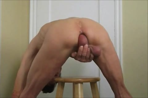 enormous naked knob and extraordinary pooper and Self plowing