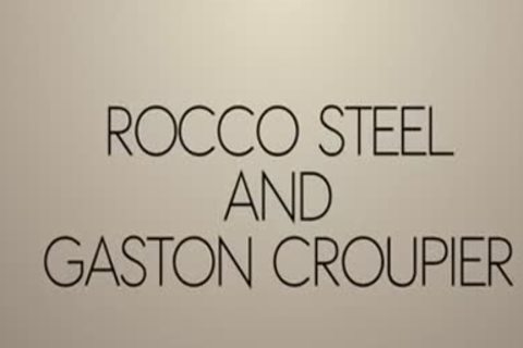 Rocco Steele & Gaston Croupier
